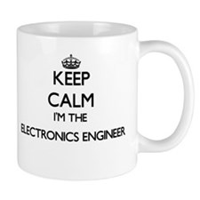 Keep calm I'm the Electronics Engineer Mugs