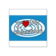 """Cute Love my chihuahua Square Sticker 3"""" x 3"""""""