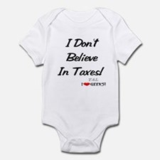 I Don't Believe In Taxes! Infant Bodysuit
