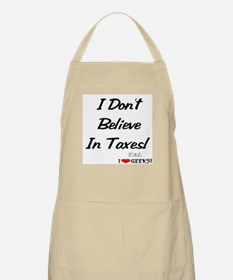 I Don't Believe In Taxes! BBQ Apron