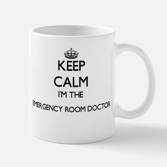 Keep calm I'm the Emergency Room Doctor Mugs