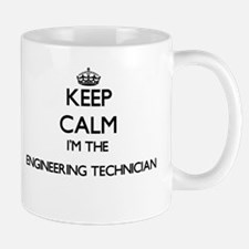 Keep calm I'm the Engineering Technician Mugs