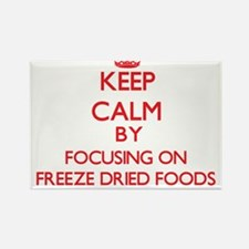 Keep Calm by focusing on Freeze Dried Food Magnets