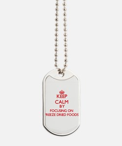 Keep Calm by focusing on Freeze Dried Foo Dog Tags