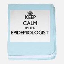 Keep calm I'm the Epidemiologist baby blanket