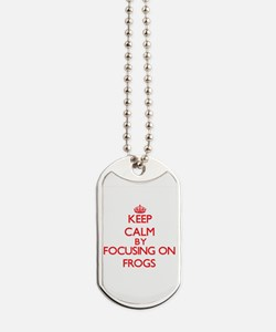 Keep Calm by focusing on Frogs Dog Tags