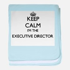 Keep calm I'm the Executive Director baby blanket