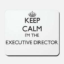 Keep calm I'm the Executive Director Mousepad