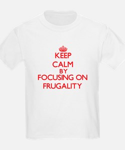 Keep Calm by focusing on Frugality T-Shirt