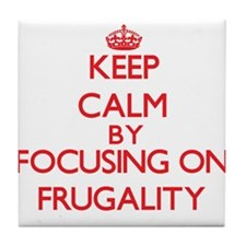 Keep Calm by focusing on Frugality Tile Coaster