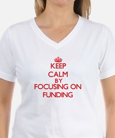 Keep Calm by focusing on Funding T-Shirt