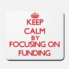 Keep Calm by focusing on Funding Mousepad