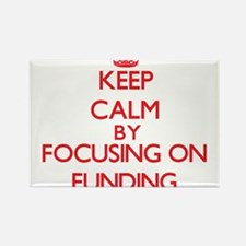 Keep Calm by focusing on Funding Magnets