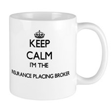 Keep calm I'm the Insurance Placing Broker Mugs