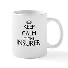 Keep calm I'm the Insurer Mugs