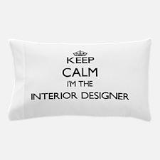 Keep calm I'm the Interior Designer Pillow Case