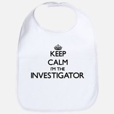 Keep calm I'm the Investigator Bib