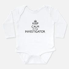 Keep calm I'm the Investigator Body Suit