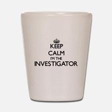 Keep calm I'm the Investigator Shot Glass