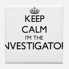 Keep calm I'm the Investigator Tile Coaster