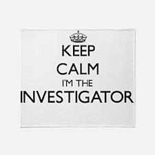 Keep calm I'm the Investigator Throw Blanket