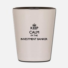 Keep calm I'm the Investment Banker Shot Glass