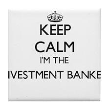 Keep calm I'm the Investment Banker Tile Coaster