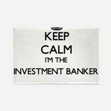 Keep calm I'm the Investment Banker Magnets