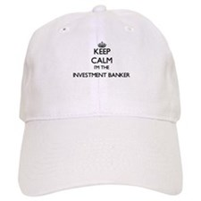 Keep calm I'm the Investment Banker Baseball Cap