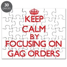 Keep Calm by focusing on Gag Orders Puzzle