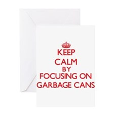 Keep Calm by focusing on Garbage Ca Greeting Cards