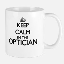 Keep calm I'm the Optician Mugs