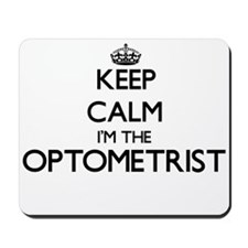 Keep calm I'm the Optometrist Mousepad