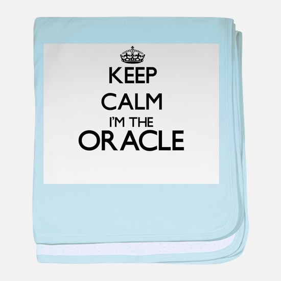 Keep calm I'm the Oracle baby blanket