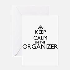 Keep calm I'm the Organizer Greeting Cards