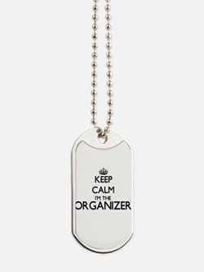 Keep calm I'm the Organizer Dog Tags