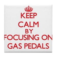 Keep Calm by focusing on Gas Pedals Tile Coaster