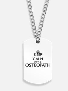 Keep calm I'm the Osteopath Dog Tags