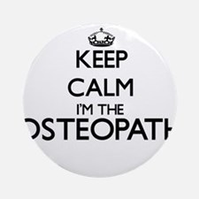 Keep calm I'm the Osteopath Ornament (Round)