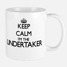 Keep calm I'm the Undertaker Mugs