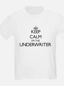 Keep calm I'm the Underwriter T-Shirt
