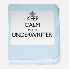 Keep calm I'm the Underwriter baby blanket
