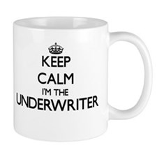 Keep calm I'm the Underwriter Mugs