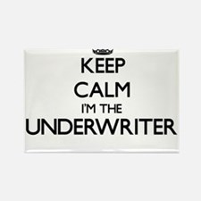 Keep calm I'm the Underwriter Magnets