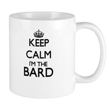 Keep calm I'm the Bard Mugs
