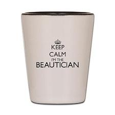Keep calm I'm the Beautician Shot Glass