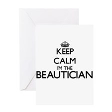 Keep calm I'm the Beautician Greeting Cards