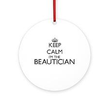 Keep calm I'm the Beautician Ornament (Round)