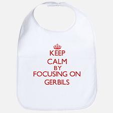 Keep Calm by focusing on Gerbils Bib