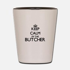 Keep calm I'm the Butcher Shot Glass